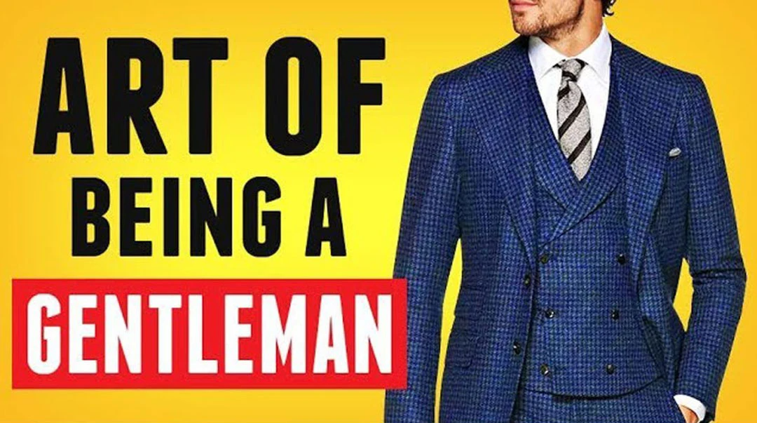 An Essential Guide on how to be a Modern Gentleman