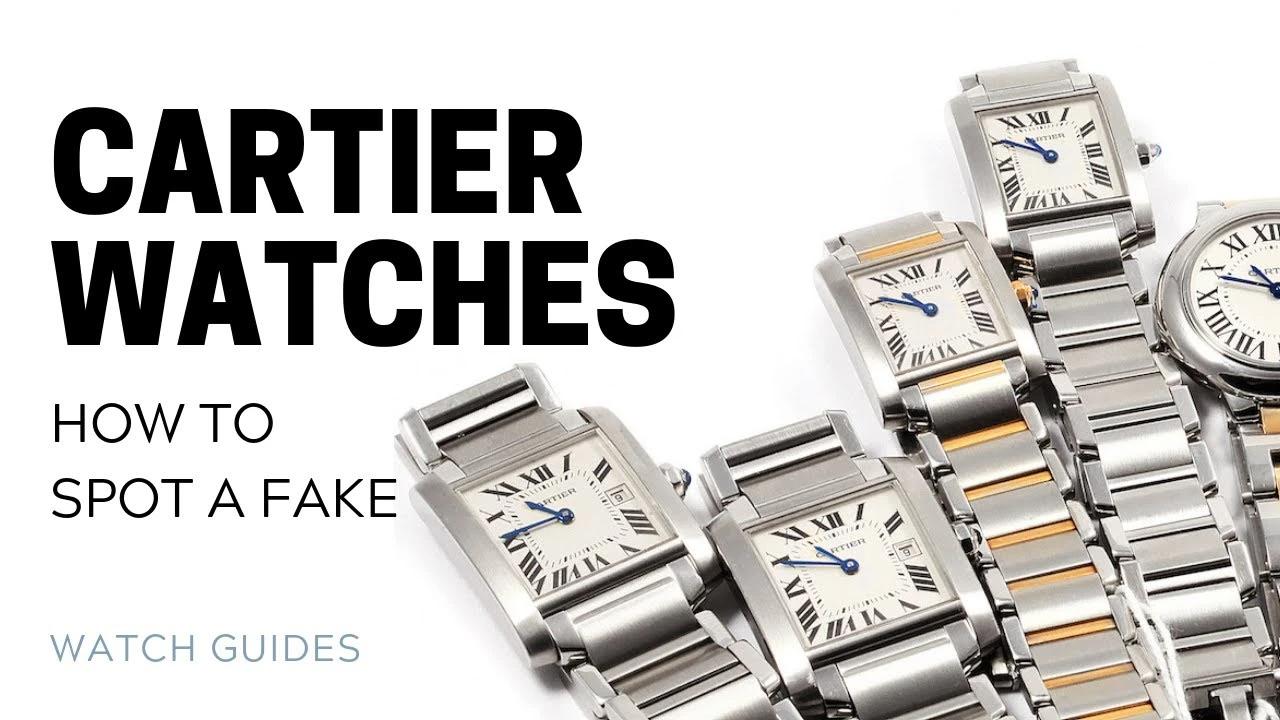 How to Spot a Fake Replica Cartier Watch