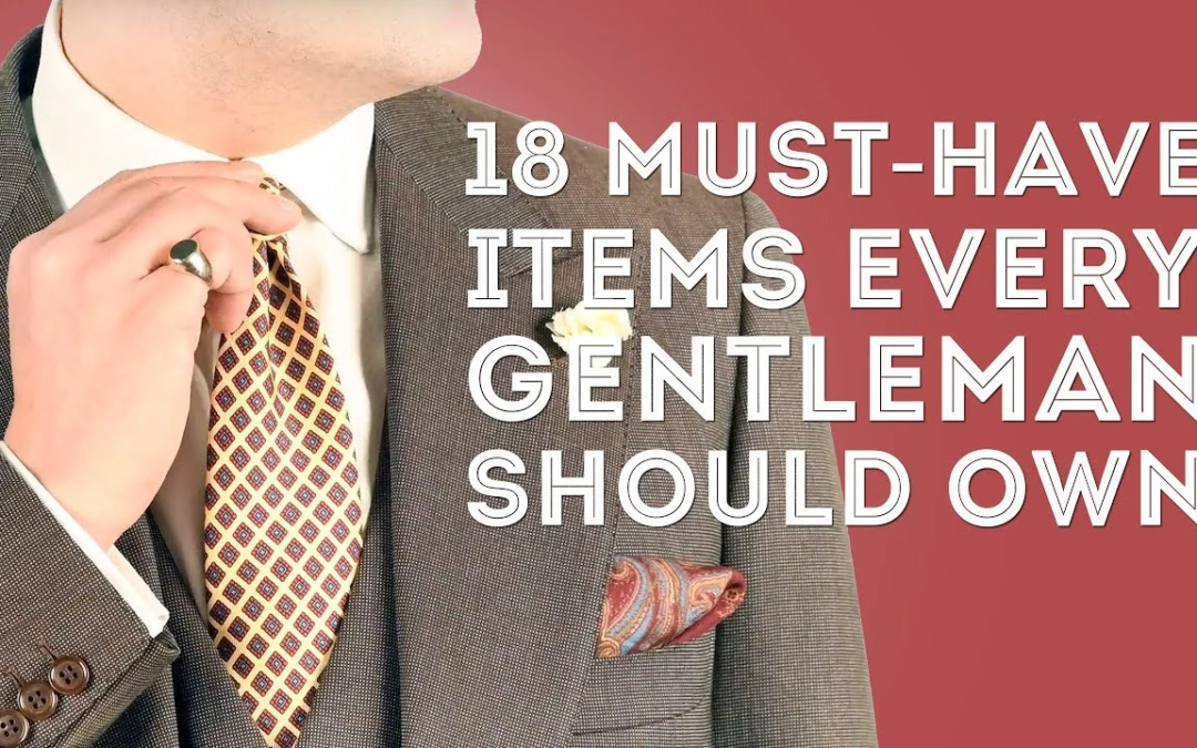 18 Must Have Items Every Gentleman Should Own