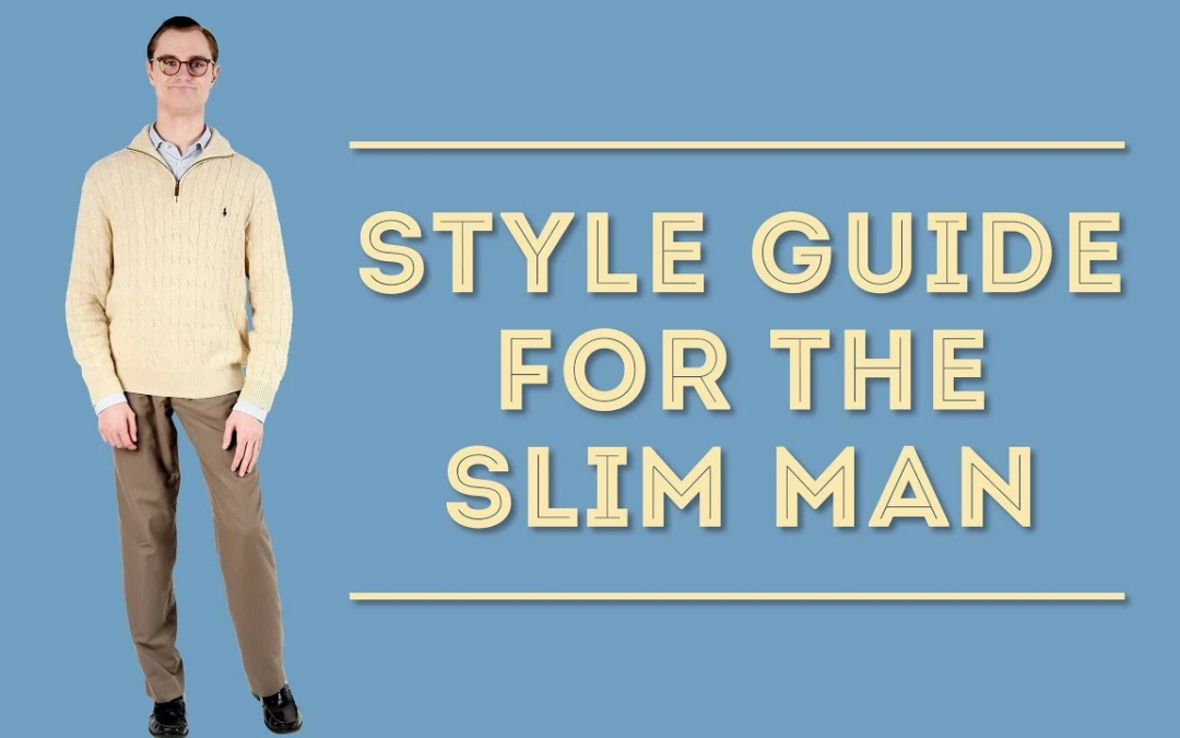 Slim Man Style Guide: What to Wear When You're Lean