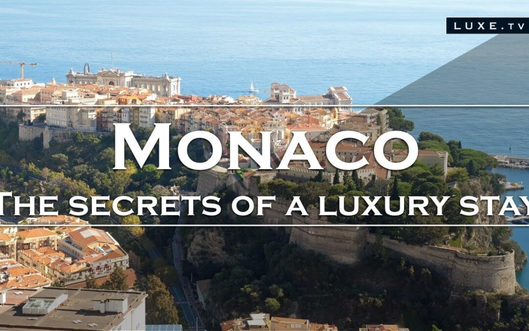 Monaco: The Secrets of a True Luxury Holiday