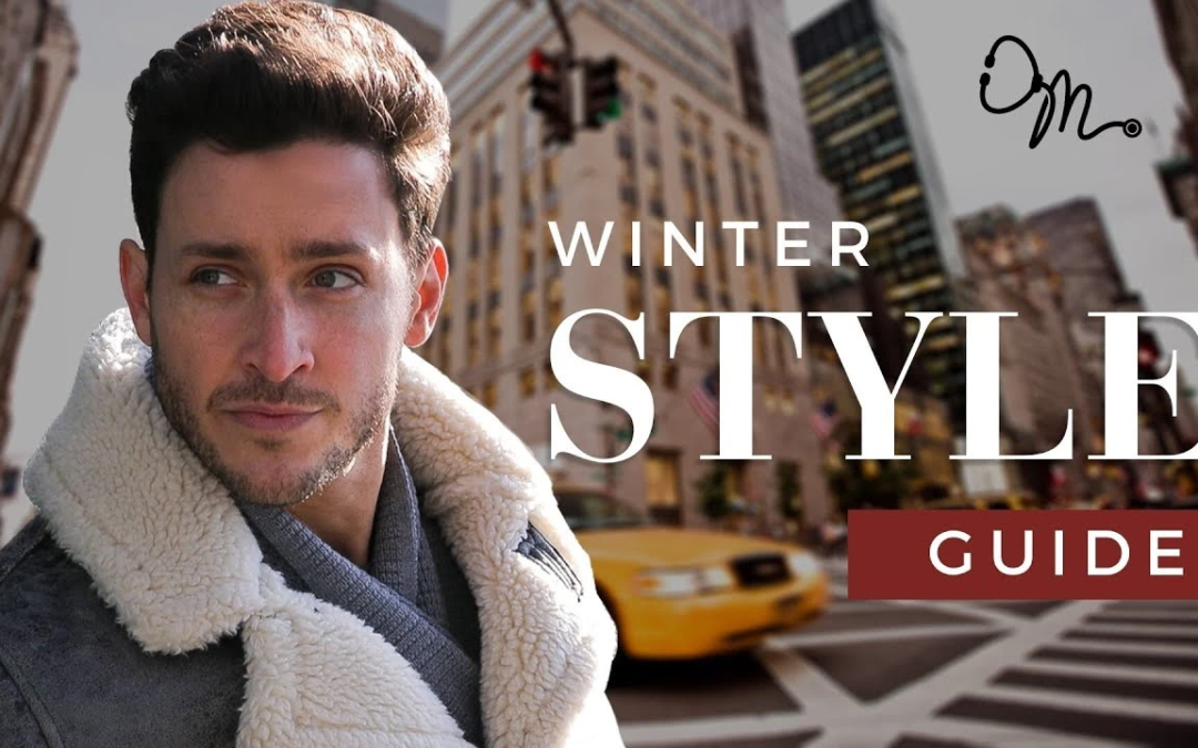 Throwback to Men's Fashion Tips & Winter Style for 2017
