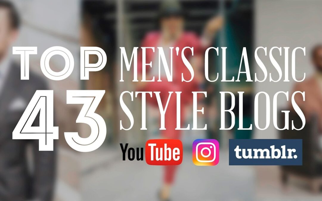 The Top 43 Men's Classic Style Blogs